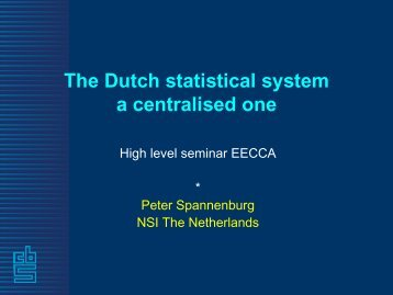 The Dutch statistical system a centralised one