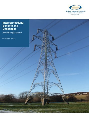 Interconnectivity: Benefits and Challenges - World Energy Council