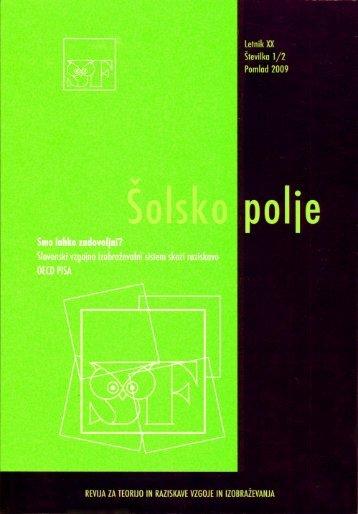 Šolsko polje, letnik XX, številka 1-2, 2009: Smo ... - Pedagoški inštitut
