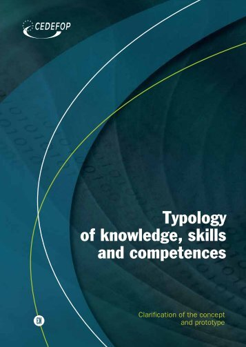 Typology of knowledge, skills and competences - Cedefop - Europa