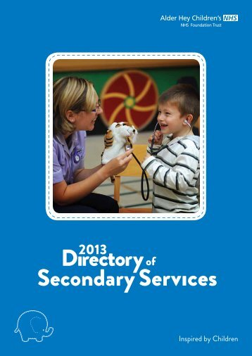 2013 Directory of Secondary Services - Alder Hey Childrens Hospital
