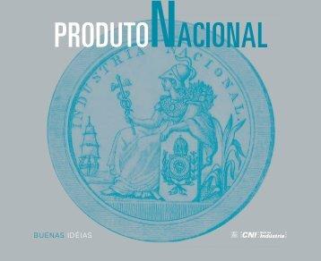 Produto Nacional: uma história da indústria no Brasil - CNI