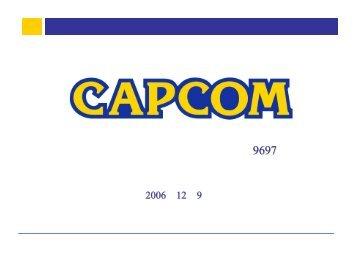 2006年12月9日 個人投資家説明会資料 - カプコン