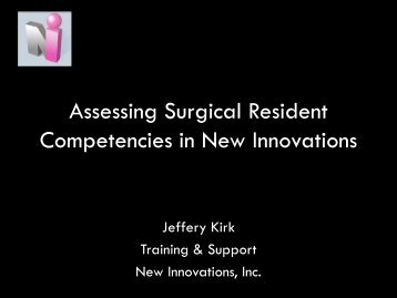 Assessing Surgical Resident Competencies in New Innovations