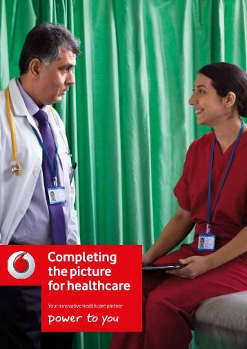 Completing the picture for healthcare - Vodafone
