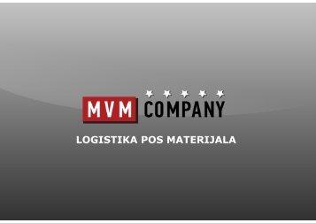 LOGISTIKA POS MATERIJALA - MVM Company