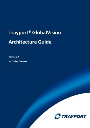 Chapter 1: Introduction to the Architecture Guide - Trayport