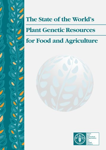 The State of the World's Plant Genetic Resources for Food and - FAO