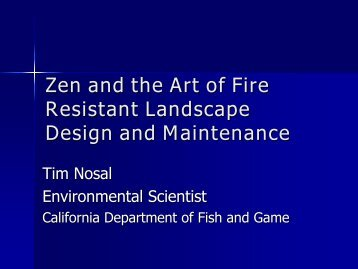 Zen and the Art of Fire Resistant Landscape Design and Maintenance