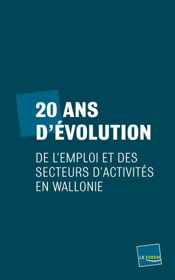 Consultez la publication 20 ans d'évolution de l'emploi et ... - Le Forem
