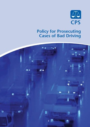 Policy for prosecuting cases of bad driving - Crown Prosecution ...