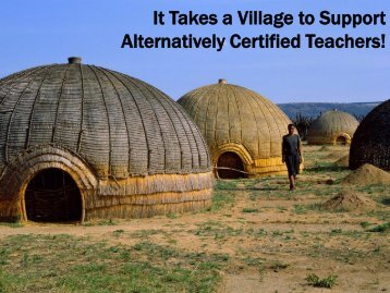 It Takes a Village to Support Alternatively Certified Teachers!