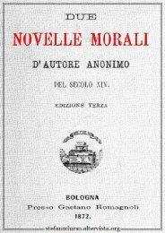 Due novelle morali d'autore anonimo del secolo 14. / [a cura di F ...