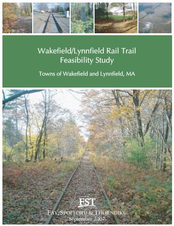 Wakefield-Lynnfield Rail Trail Feasibility Study - Town of Wakefield