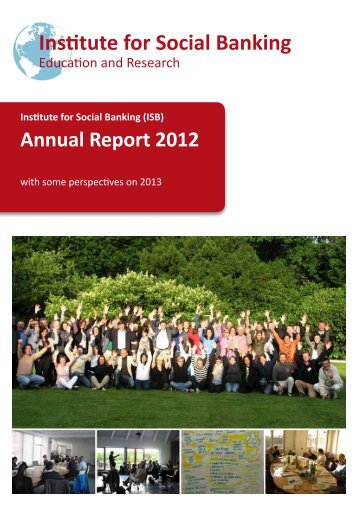 ISB Annual Report 2012 - Institute for Social Banking
