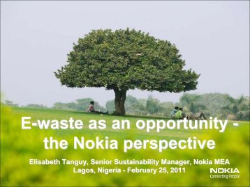 E-waste as an opportunity - the Nokia perspective