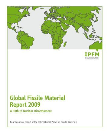 Global Fissile Material Report 2009: A Path to Nuclear Disarmament