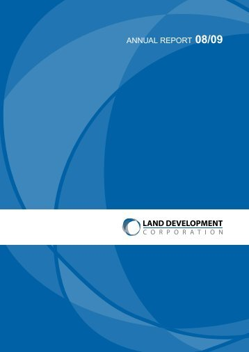 AnnuAl RepoRt 2008 - 2009 - Land Development Corporation ...