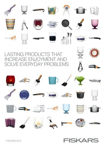 Lasting products that increase enjoyment and ... - Fiskarsgroup.com