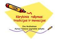 """""""Kūrybinis darbas: tradicijos ir inovacijos"""". Z. Bražinskienė."""