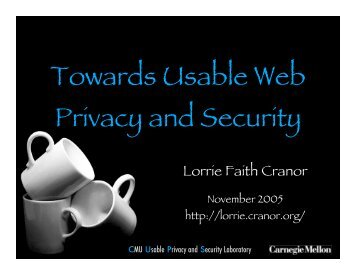 Towards Usable Web Privacy and Security - Lorrie Faith Cranor