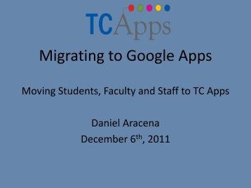 2. Transistions to Google Apps - Dan Aracena - TC ... - NERCOMP