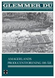 AMAGERLANDS PRODUCENTFORENING 100 ÅR