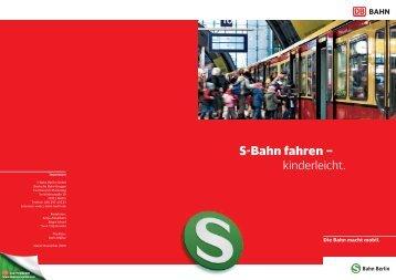 Die Bahn macht mobil. - S-Bahn Berlin GmbH