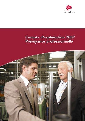 Compte d'exploitation 2007 Prévoyance professionnelle - Swiss Life