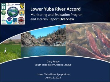 Presentation 2 Reedy ME Overview - Lower Yuba River Accord