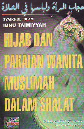 Hijab & Pakaian Muslimah dalam Shalat - Meniti Jalan yang Lurus