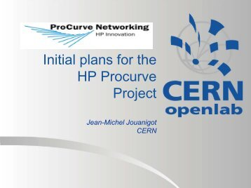 Initial plans for the HP Procurve Project.pdf - CERN openlab