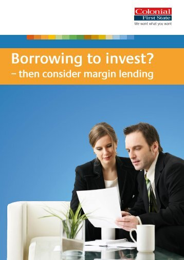 Borrowing to invest? - Colonial First State