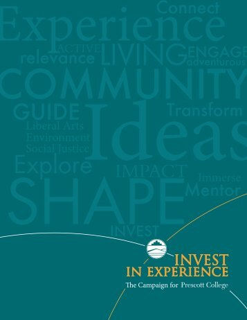 Invest in Experience Brochure Read more about ... - Prescott College