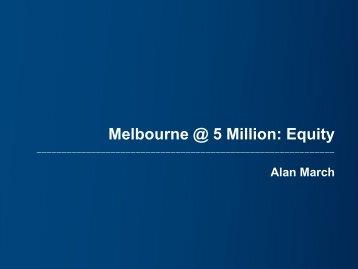 Melbourne @ 5 Million: Equity