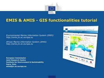 EMIS & AMIS - GIS functionalities tutorial - EMIS - Europa