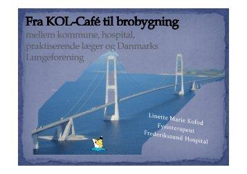 Fra KOL-Café til brobygningmellem hospital, kommune og ...