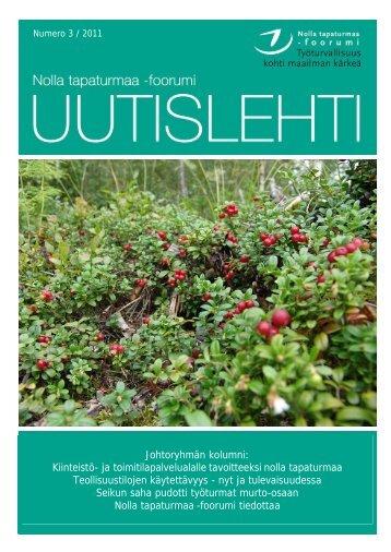 Nolla tapaturmaa -foorumin Uutislehti 3/2011 - Työterveyslaitos