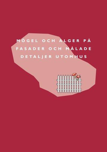 mögel och alger på fasader och målade detaljer utomhus - Sveriges ...
