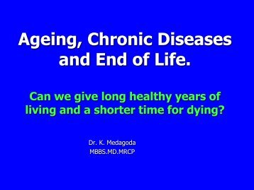 Ageing, Chronic Diseases and End of Life.