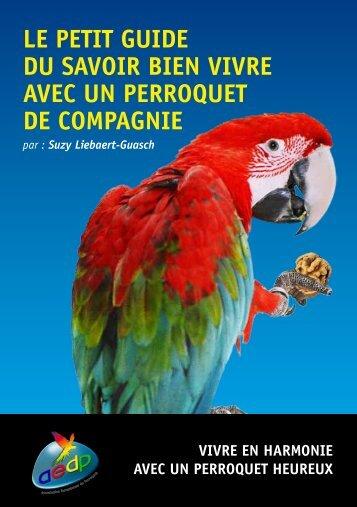 Le petit guide du saVoir bien ViVre aVec un perroquet de compagnie