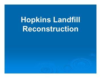 Hopkins Landfill Reconstruction presentation - City of Hopkins