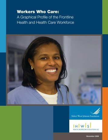Workers Who Care: A Graphical Profile of the Frontline Health ... - folio