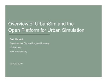 Overview of UrbanSim and the Open Platform for Urban Simulation