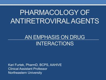 Pharmacology of Antiretroviral Agents An Emphasis on Drug ...