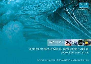 Le transport dans le cycle du combustible nucléaire - World Nuclear ...