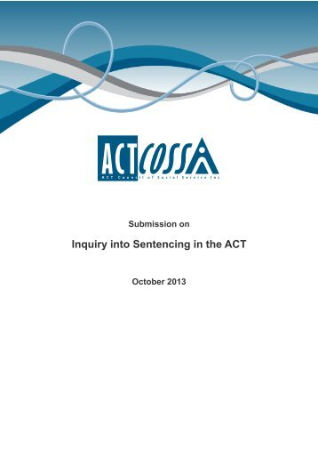 Inquiry into Sentencing in the ACT - ACT Council of Social Service