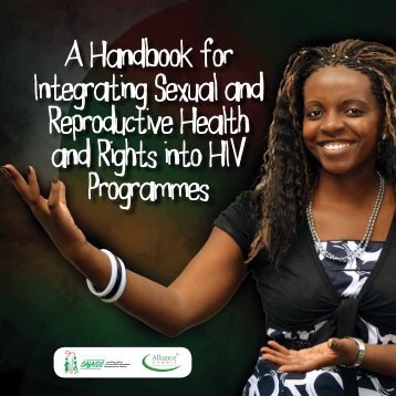 A Handbook for Integrating Sexual and Reproductive ... - SAfAIDS
