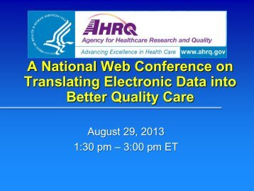 Translating Electronic Data into Better Quality Care - AHRQ National ...