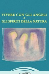 Vivere con gli Angeli e gli spiriti della natura - Libera Conoscenza